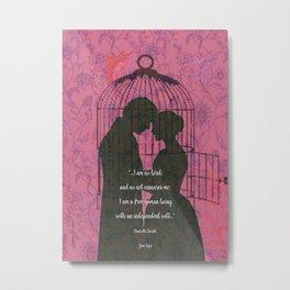 I am no Bird_Jane Eyre_Charlotte Brontë quote. Metal Print