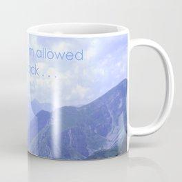 I don't think I'm allowed to turn back Coffee Mug