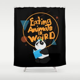 Eating Animals Is Weird - Vegan Vegetarien Animal Shower Curtain