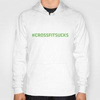 crossfit Hoodies featuring Crossfit Sucks by Black Print Designs