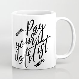 PAY YOUR ARTIST Coffee Mug