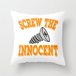 """""""Screw The Innocent"""" tee design for machine fanatics out there! Makes a cool gift too!  Throw Pillow"""