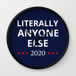 Election 2020, Anti-Trump - Anyone Else II Wall Clock