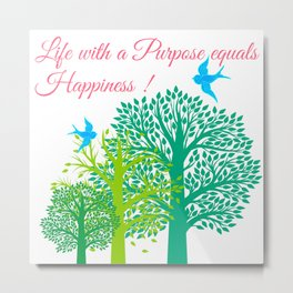 Life With A Purpose Metal Print