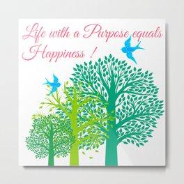Life With A Purpose Metal Print