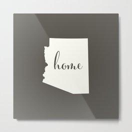 Arizona is Home - White on Charcoal Metal Print