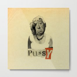 Pussy Metal Print