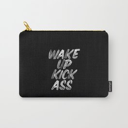 Wake Up Kick Ass black and white monochrome typography quote poster design home wall bedroom decor Carry-All Pouch