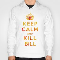 kill bill Hoodies featuring Keep Calm and Kill Bill by SOULTHROW