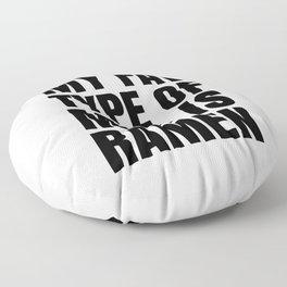 My Fav Type of Men is Ramen Floor Pillow