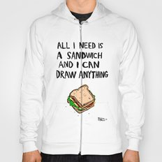 All I Need Is A Sandwich Hoody