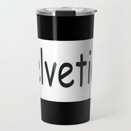 """""""helvetica"""" in comic sans Travel Mug"""