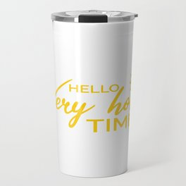Hello Very Hot Time Surfer or Beach Goer Gift Travel Mug