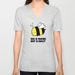 BEE a Friend, Not a BUlly Unisex V-Neck