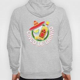 Cinco De Drinko Funny Cinco De Mayo T-Shirt Hoody