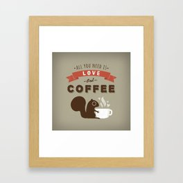 All You Need is Love and Coffee Framed Art Print