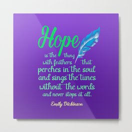 Hope is a Thing with Feathers Poem by Emily Dickinson Metal Print