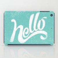 hello iPad Cases featuring HELLO by Matthew Taylor Wilson