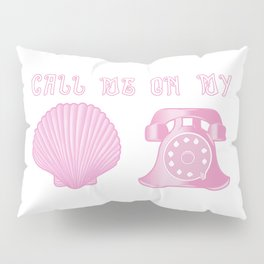 KG Beauty Call Me On My Shell Phone Pillow Sham
