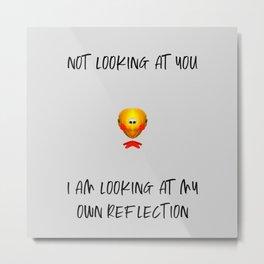 Narcissistic Chicken Metal Print