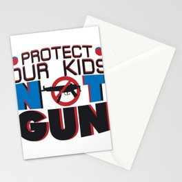 Protect Our Kids Not Guns Enough Anti Gun School Stationery Cards