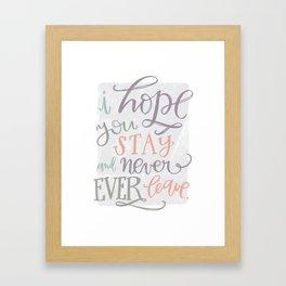 Never Ever Leave Framed Art Print