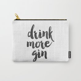 Decor Poster Quote Poster Inspiring Typography Print Quotes Premium Black and White Print gin Carry-All Pouch