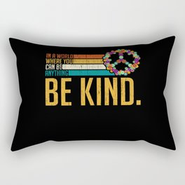 World Be Anything Be Kind Collection Rectangular Pillow