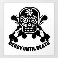 roller derby Art Prints featuring Roller Derby Until Death by Mean Streak