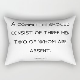A committee should consist of three men, two of whom are absent. Rectangular Pillow
