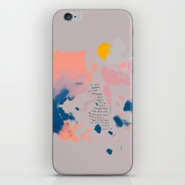 """It Was Here In The Setting Sun When The Day Was Almost Done, I Was Reminded Of All That Was Beautiful. I Was Reminded Of All That Was Holy."" iPhone Skin"