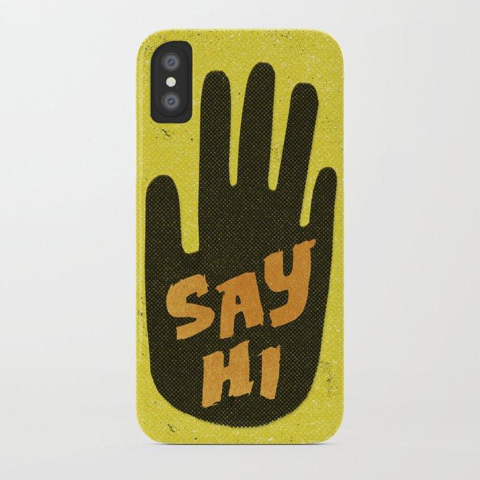 Say Hi. iPhone Case