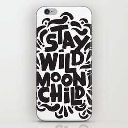 STAY WILD MOON CHILD iPhone Skin
