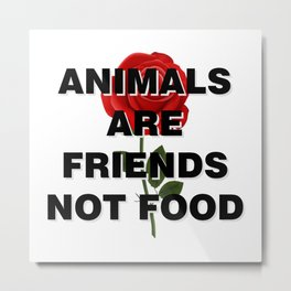 animals are friends not food Metal Print