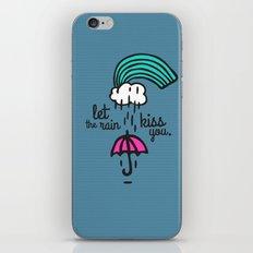 Let the rain kiss you iPhone Skin