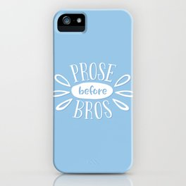 Prose Before Bros - Book Nerd Quote - White On Blue iPhone Case