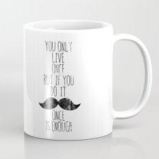 Life is one Mug