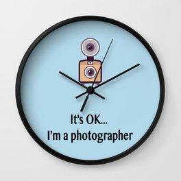 I'm a photographer Wall Clock