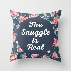 The Snuggle Is Real (Floral) Funny Quote Throw Pillow