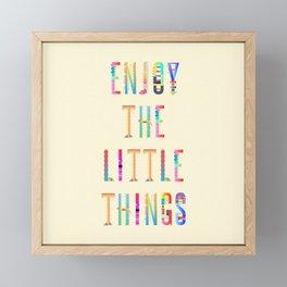 Enjoy the little Things Framed Mini Art Print
