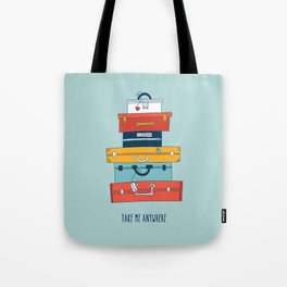 Take me anywhere Tote Bag