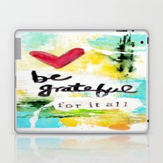 Be Grateful for it All Laptop & iPad Skin