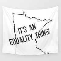 minnesota Wall Tapestries featuring Minnesota Equality by The Happy Taurus