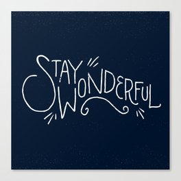 """Stay Wonderful"" Canvas Print"