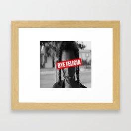 Bye Felicia Framed Art Print