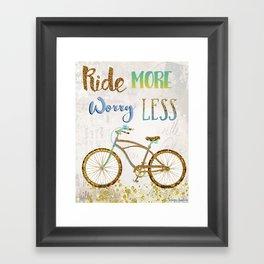 Ride More Worry Less Framed Art Print
