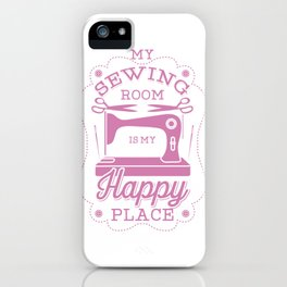 Happy Place Sewing Gift Quilters Crafting Quilting Knitting Design iPhone Case
