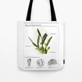Plants are Cooler Than You Tote Bag