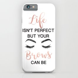 Rose gold, make up, Makeup, Brows, Eyebrows, Vanity, make up print, make up quote,Eyeliner, Lashes, iPhone Case
