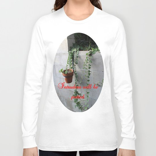 Intruders will be potted Long Sleeve T-shirt